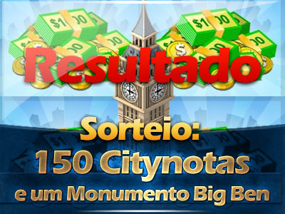 Resultado: Sorteio de 150 CityNotas e um monumento Big Ben !!!